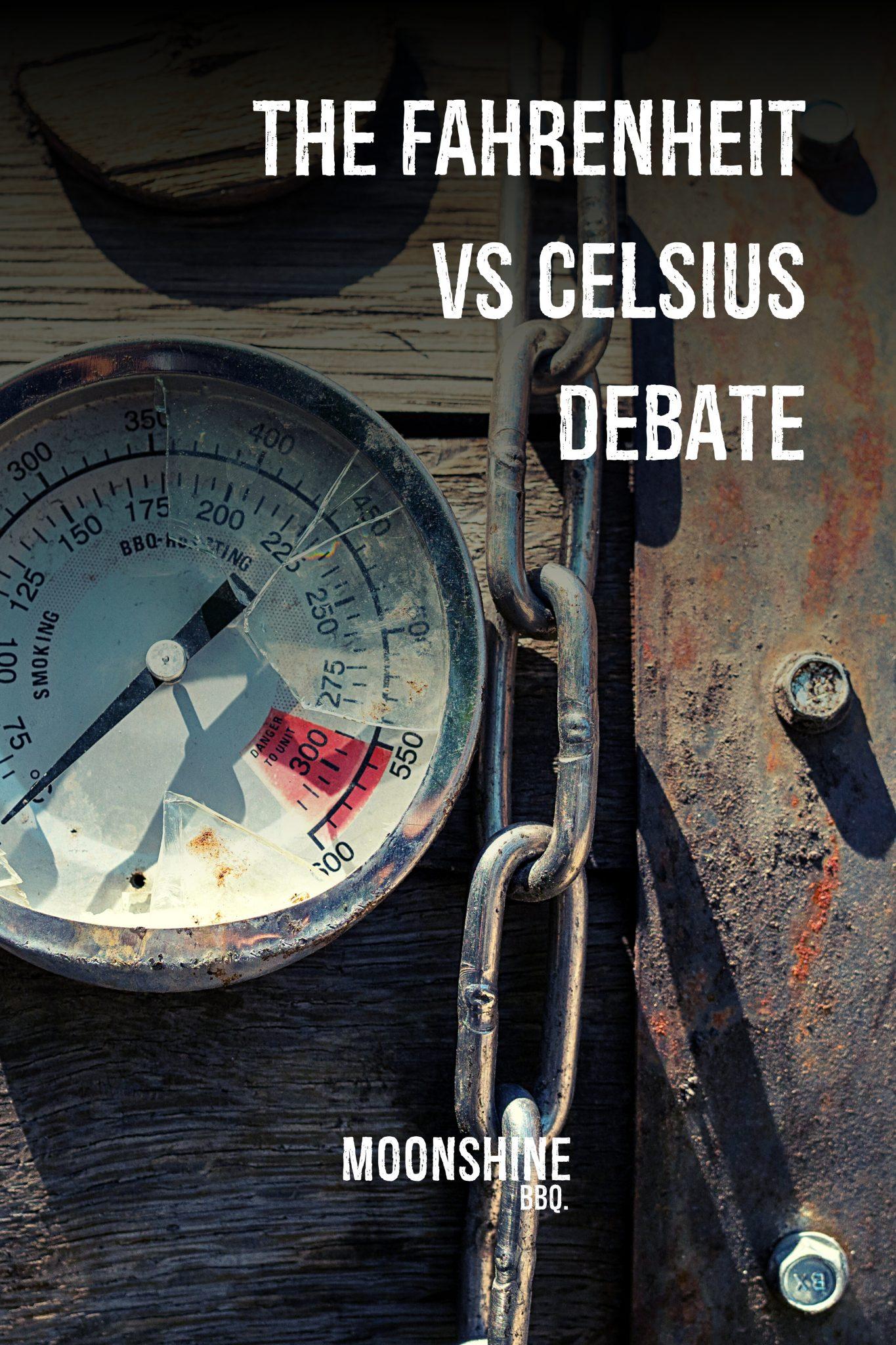 The Great BBQ Debate - Fahrenheit or Celsius?